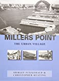 Millers Point : the urban village / Shirley Fitzgerald & Christopher Keating