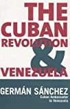 The Cuban Revolution and Venezuela, Sánchez, Germán