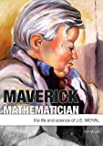 Maverick mathematician : the life and science of J.E. Moyal / Ann Moyal
