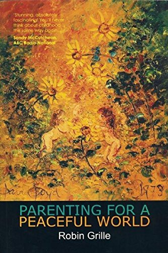 Parenting for a Peaceful World, Robin Grille