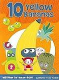 10 yellow bananas / written by Helen Ross ; illustrated by Dee Texidor