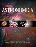 Astronomica / foreword by Sir Patrick Moore ; chief consultant: Fred Watson