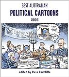 Best Australian Political Cartoons 2006…