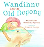 Wandihnu and the old dugong by Elizabeth…