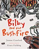 Bilby and the bushfire / Joanne Crawford ; illustrated by Grace Fielding