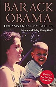 Dreams from My Father : A Story of Race and…