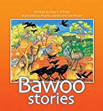 Bawoo stories / written by May L O'Brien ; illustrated by Angela Leaney and Sue Wyatt