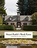 Stuart Rattle's Musk Farm / words by Annemarie Kiely ; photography by Earl Carter &  Simon Griffiths ; forewords by Paul Bangay