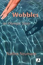 Wobbles: An Olympic Story by Nadine Neumann