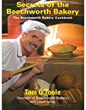 Secrets of the Beechworth Bakery : the Beechworth Bakery cookbook / Tom O'Toole with Lowell Tarling ; recipes by Matthew McLaurin