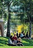 The making of the Australian National University / S. G. Foster & Margaret M. Varghese