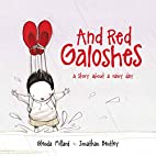 And Red Galoshes: A Story About a Rainy Day…