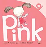 Pink / Janet A. Holmes and [illustrated by] Jonathan Bentley
