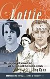 Lottie : a love affair with a man of God and the cruel death that shocked Australia / by Reg Egan