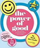 The power of good : true stories of great kindness from total strangers / compiled by Mark McCrindle with Emily Wolfinger