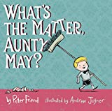 What's the matter, Aunty May? / by Peter Friend ; illustrated by Andrew Joyner