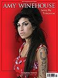 Amy Winehouse : love me tomorrow / Miranda Young