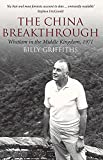 The China breakthrough : Whitlam in the middle kingdom, 1971 / Billy Griffiths