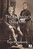 The rag boiler's daughter / Lois Shepheard