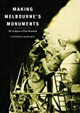 Making Melbourne's monuments : the sculpture of Paul Montford / Catherine Moriarty