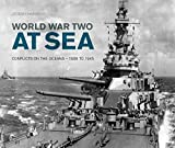 World War Two at sea : conflicts on the oceans -- 1939 to 1945 / Jeremy Harwood