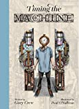 Timing the machine / written by Gary Crew ; illustrated by Paul O'Sullivan
