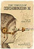 The visions of Ichabod X / Gary Crew ; Paul O'Sullivan, illustrator ; Ryan Perno, designer