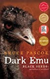 Dark emu : black seeds : agriculture or accident? / Bruce Pascoe