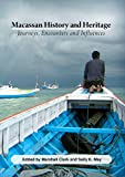 Macassan history and heritage : journeys, encounters and influences / Marshall Clark and Sally K. May