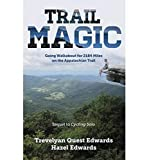 Trail Magic: Going Walkabout for 2184 Miles on the Appalachian Trail.