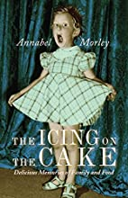 The Icing on the Cake: Delicious Memories of…