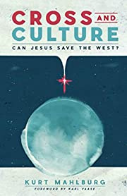 Cross and Culture: Can Jesus Save the West?…