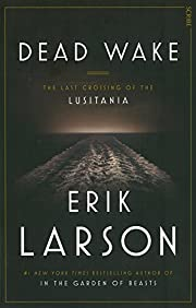 Dead wake : the last crossing of the…