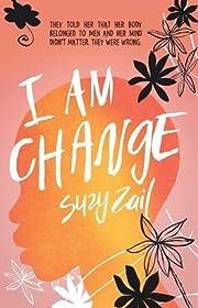 I am change – tekijä: Suzy Zail