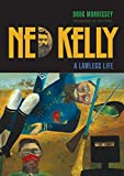 Ned Kelly : a lawless life / Doug Morrissey ; introduction by John Hirst