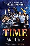 Adam Spencer's time machine : a wild ride through the ages / Adam Spencer