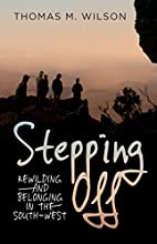 Stepping Off: Rewilding and Belonging in the…