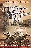 Between the dances / by Jacqueline Dinan