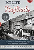 My life in the ragtrade : Australia's clothing trade, so rich in history, is now only a memory / Fred Wilkinson