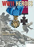 WWII heroes : the bravest of the brave / Kim Lockwood