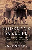 Codename Suzette : an extraordinary story of resistance and rescue in Nazi Paris / Anne Nelson