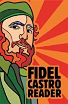 Fidel Castro Reader: New, updated edition by…