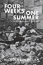 Four Weeks One Summer by Nicholas Whitlam