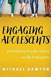 Engaging Adolescents: Parenting tough issues…