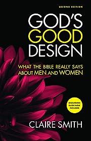God's Good Design de Claire Smith