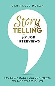 Storytelling for Job Interviews: How to use…