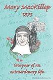 Mary MacKillop 1873 : one year of an extraordinary life / Sheila McCreanor rsj