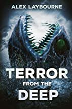Terror From the Deep by Alex Laybourne
