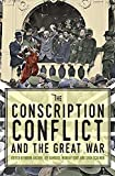 The conscription conflict and the Great War / edited by Robin Archer, Joy Damousi, Murray Goot and Sean Scalmer