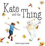 Kate and the thing / Heidi Cooper Smith